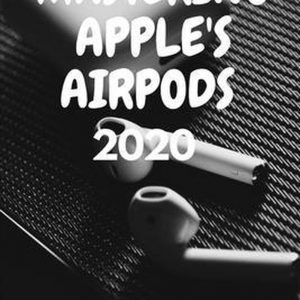 Mastering Apple's Airpods 2020